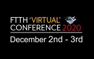 FTTH Virtual Conference 2020